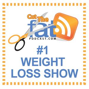 Best Fitness & Nutrition Podcasts (2019): Cut The Fat Weight Loss Podcast | Weight Loss Motivation | Diet Advice | Lose Weight | Fitness
