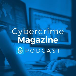 Meilleurs podcasts Technologie (2019): Cybercrime Magazine Podcast