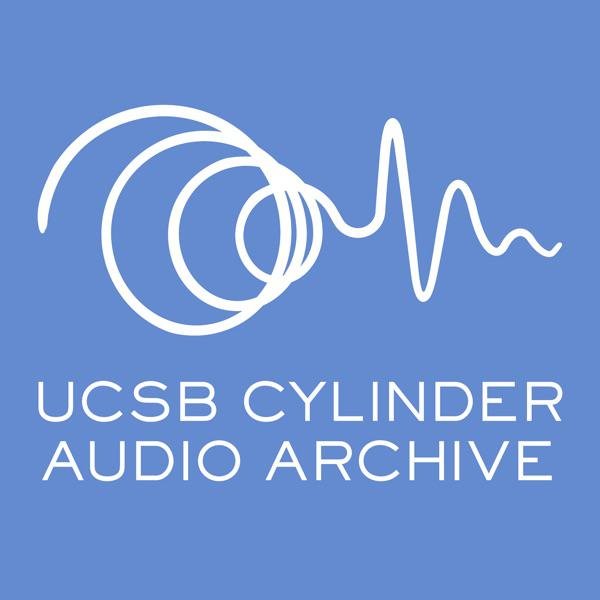 Cylinder Audio Archive Thematic Playlists (podcast) - UCSB