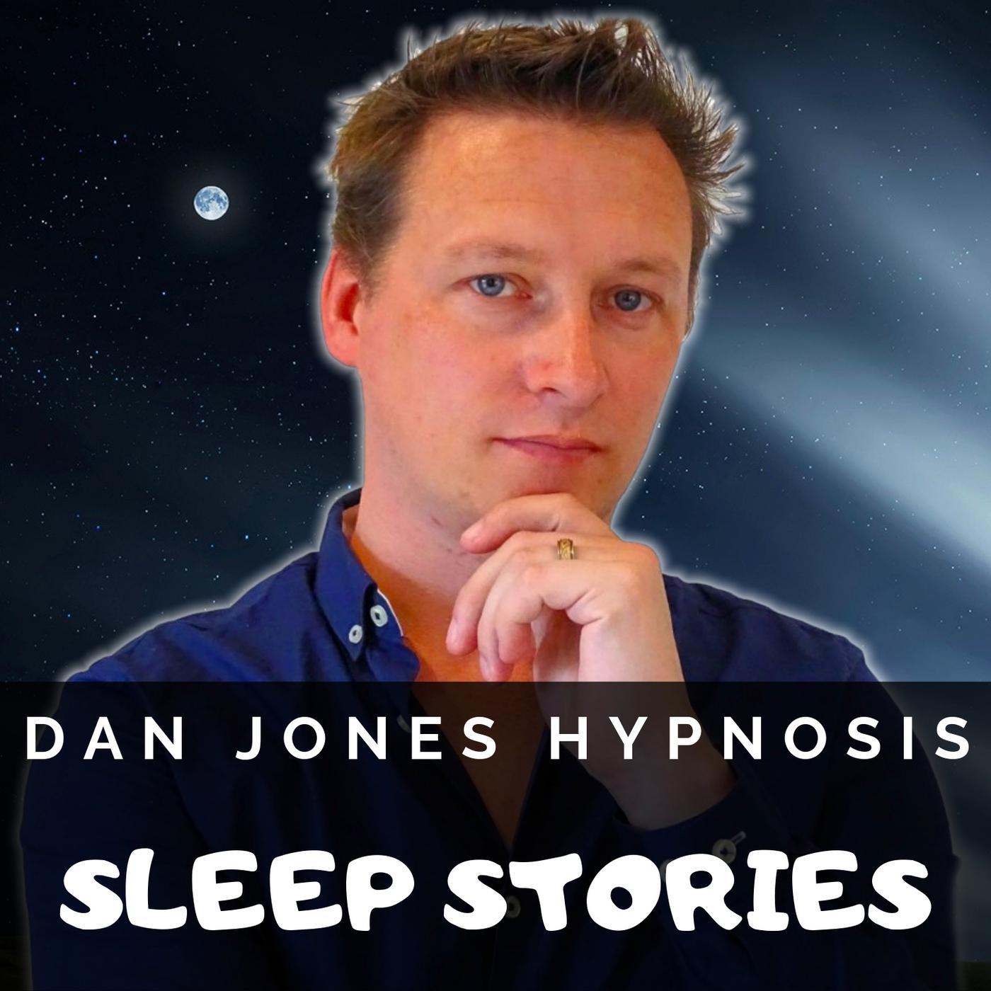Dan Jones Hypnosis Sleep Stories (podcast) - Dan Jones | Listen Notes