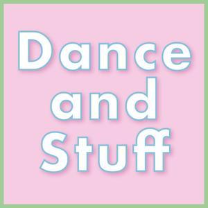 Dance And Stuff