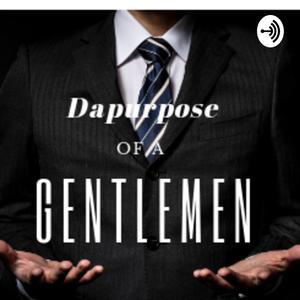 Best Religion & Spirituality Podcasts (2019): Dapurpose of a Gentlemen