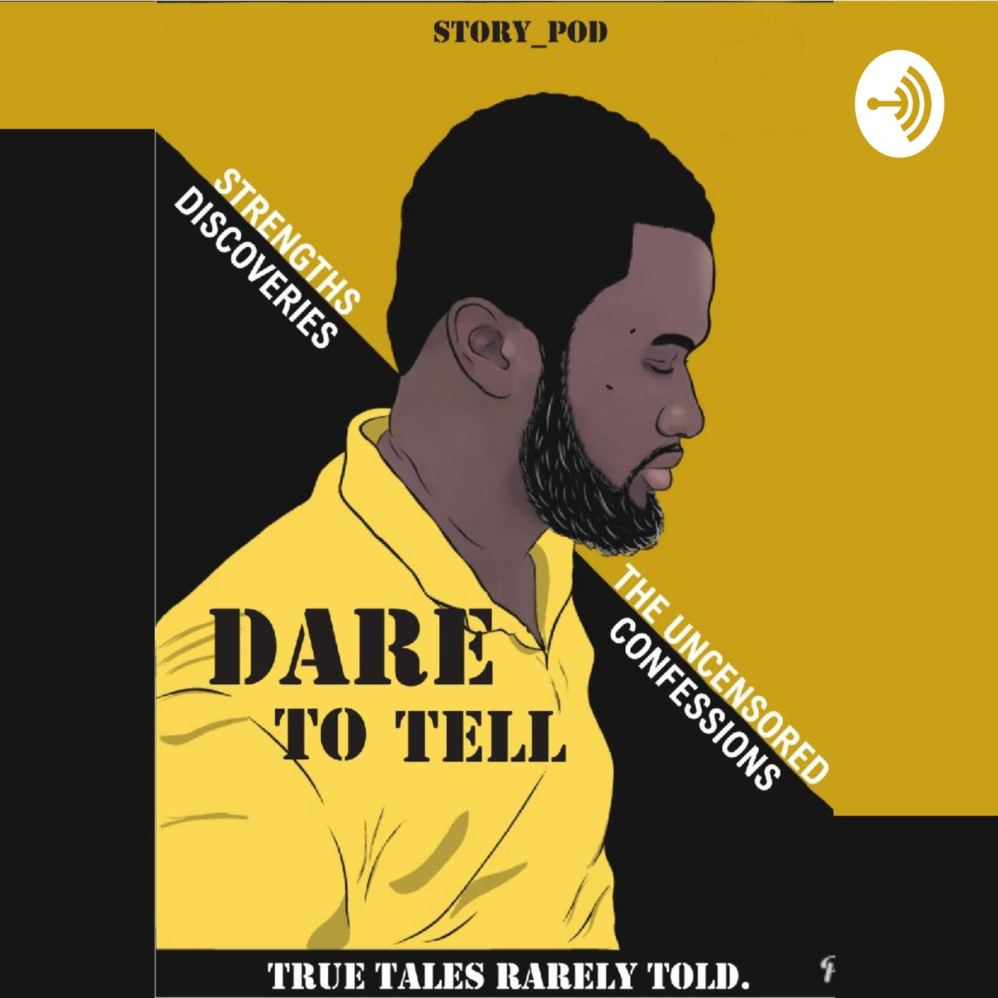 Dare to Tell (podcast) - Story_Pod | Listen Notes