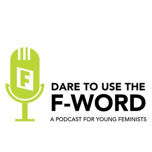Dare to Use the F-Word