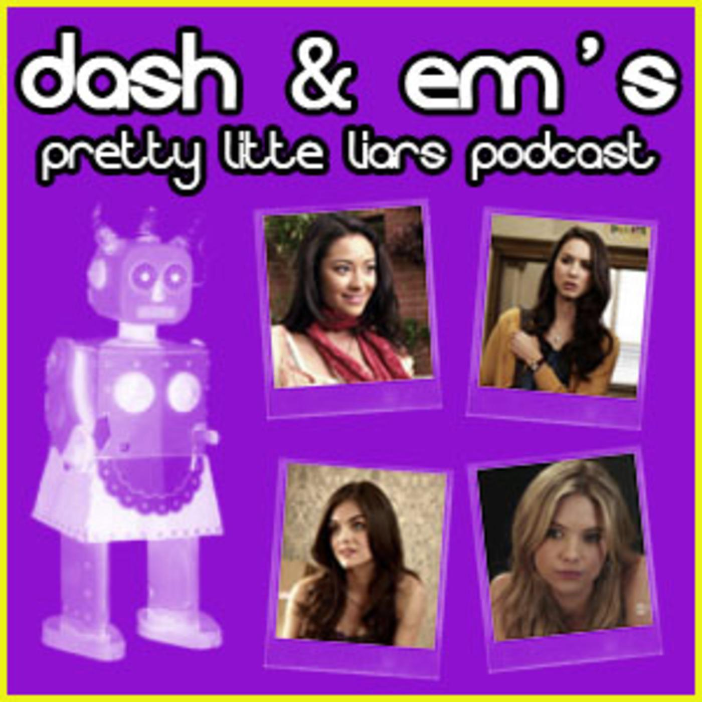 Dash & Em's Pretty Little Liars Cast (podcast) - Dash & Em