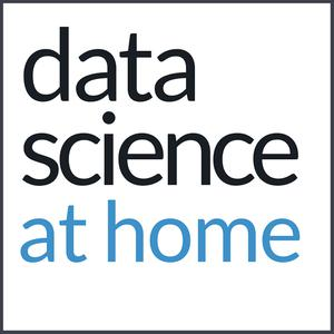 Best AI & Data Science Podcasts (2019): Data Science at Home