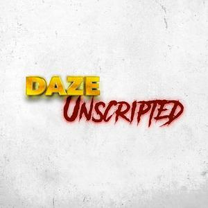 Daze : Unscripted