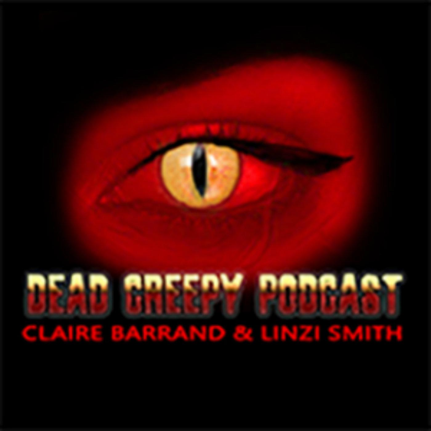 Dead Creepy Podcast - Claire Barrand | Listen Notes