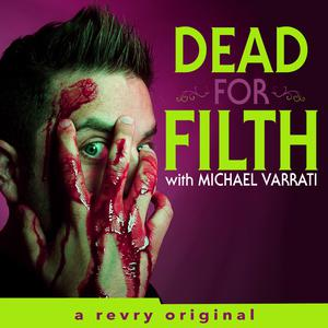 Dead for Filth with Michael Varrati