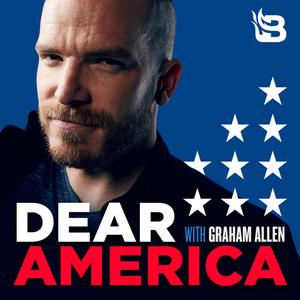Best News Commentary Podcasts (2019): Dear America with Graham Allen Podcast