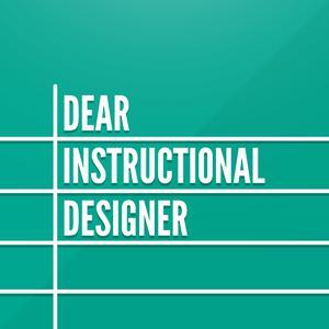 Dear Instructional Designer