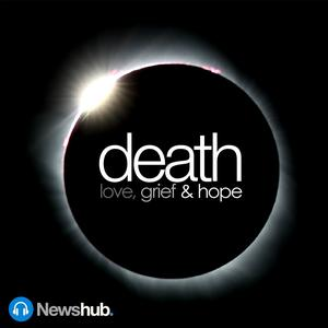Death: Love, grief and hope