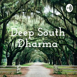 Best Buddhism Podcasts (2019): Deep South Dharma