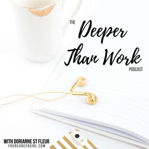 Deeper Than Work