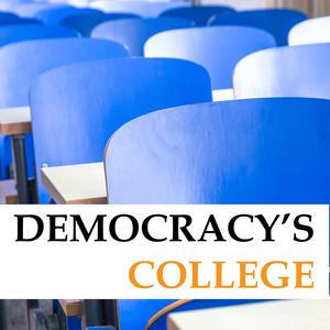 Best Higher Education Podcasts (2019): Democracy's College: Research and Leadership in Educational Equity, Justice, and Excellence
