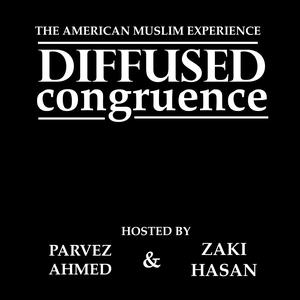 Best Islam Podcasts (2019): Diffused Congruence: The American Muslim Experience