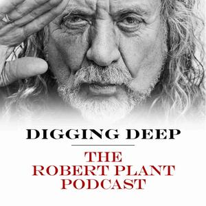 Best Music Podcasts (2019): Digging Deep with Robert Plant