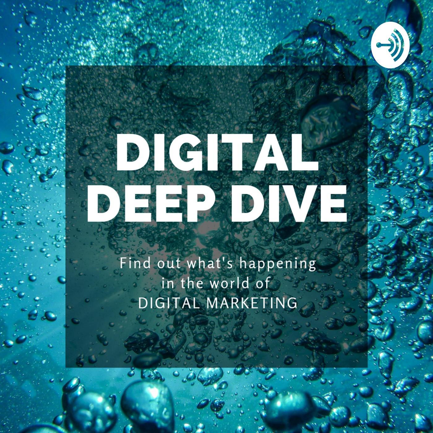 Digital Deep Dive (podcast) - Luke Chapman   Listen Notes