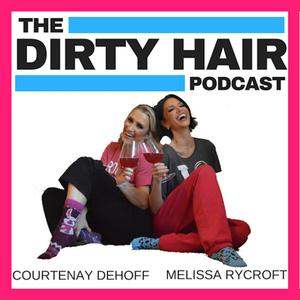 Top 10 podcasts: Dirty Hair