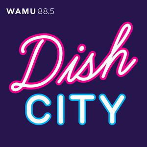 Best Food Podcasts (2019): Dish City