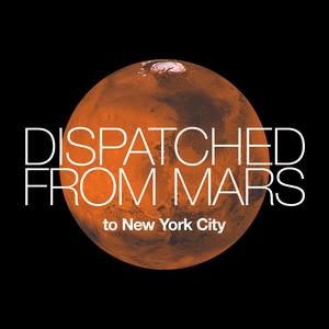 Dispatched from Mars
