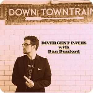 Divergent Paths with Dan Dunford