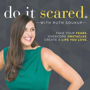 Best Entrepreneurship Podcasts (2019): Do It Scared® with Ruth Soukup