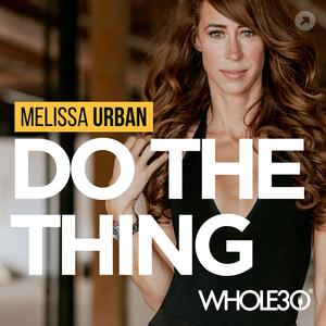 Best Fitness & Nutrition Podcasts (2019): Do The Thing, with Whole30's Melissa Urban