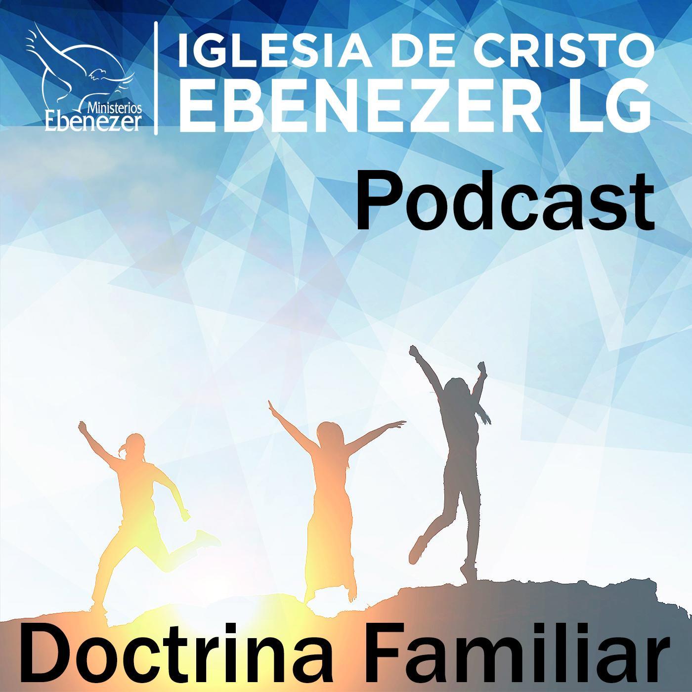 Doctrina Familiar (podcast) - Ebenezer LG   Listen Notes