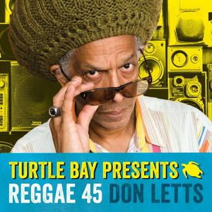 Don Letts and Turtle Bay present Reggae 45