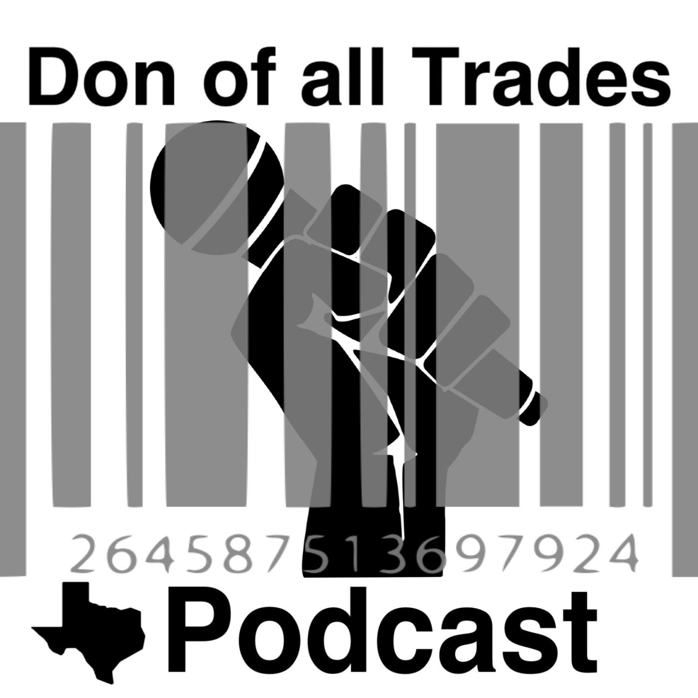 Don of all Trades's Podcast - Don of all Trades | Listen Notes