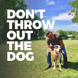 Best Training Podcasts (2019): Don't Throw Out the Dog
