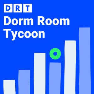 Best Startup Podcasts (2019): Dorm Room Tycoon (DRT)