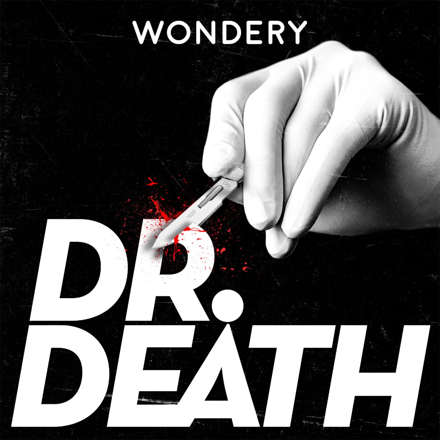Chris and Jerry   2 - Dr  Death (podcast)   Listen Notes