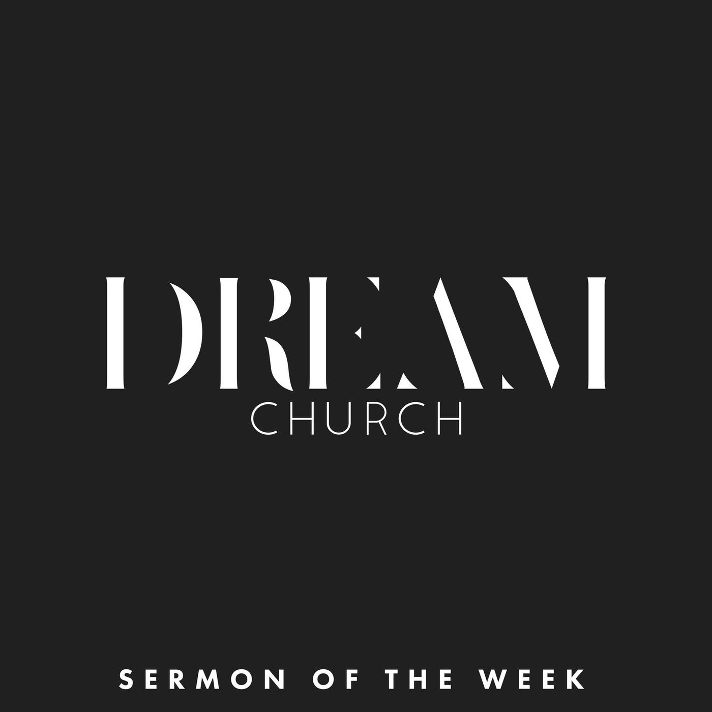 Dream Church Sermon of the Week (podcast) - Joshua Brown
