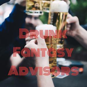 Drunk Fantasy Advisors