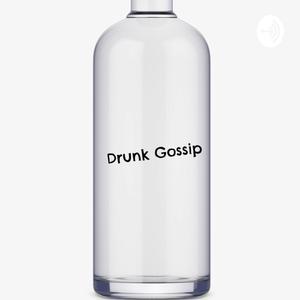 Top 10 podcasts: Drunk Gossip