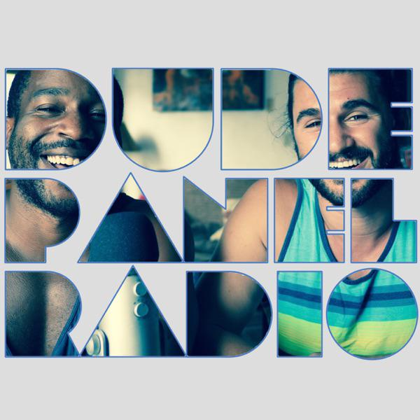 Dude Panel Radio (podcast) - Dave Booda & Obi Okorougo