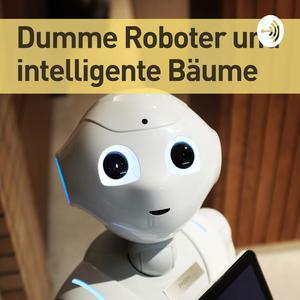 Best Educational Technology Podcasts (2019): Dumme Roboter und Intelligente Bäume