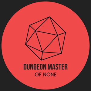 Episode 36: Pathfinder 2e Playtest! - Dungeon Master of None