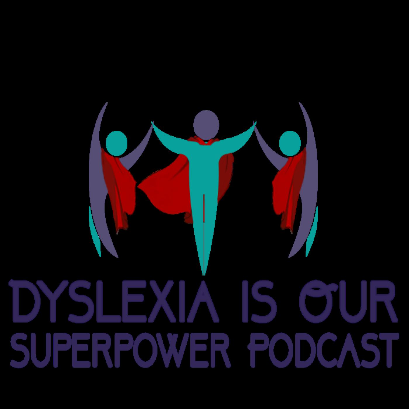 Dyslexia Is Our Superpower Podcast - Gibby Booth Jasper
