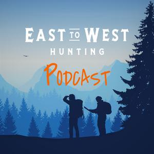 Best Outdoor Podcasts (2019): East to West Hunting Podcast