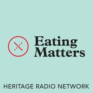 Best Food Podcasts (2019): Eating Matters