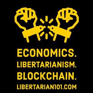 Economics. Libertarianism. Blockchain.