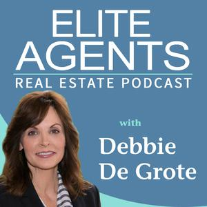 Elite Agents Real Estate Podcast with Debbie De Grote