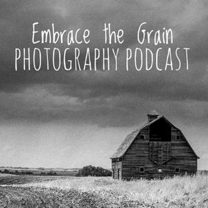 Embrace the Grain Photography Podcast