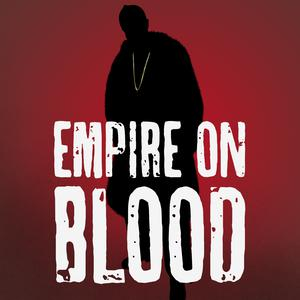 Top 10 podcasts: Empire on Blood