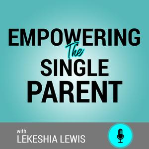 Best Parenting Podcasts (2019): Empowering the Single Parent