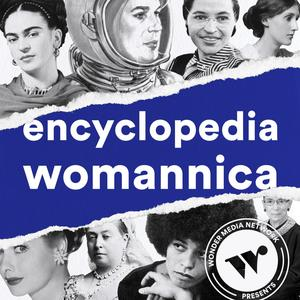 Best History Podcasts (2019): Encyclopedia Womannica