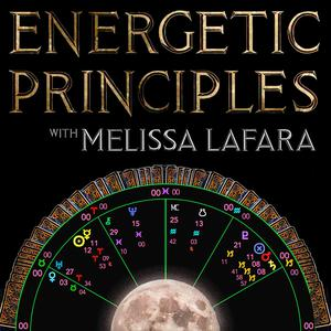 Energetic Principles - Weekly Astrology & Tarot Podcast
